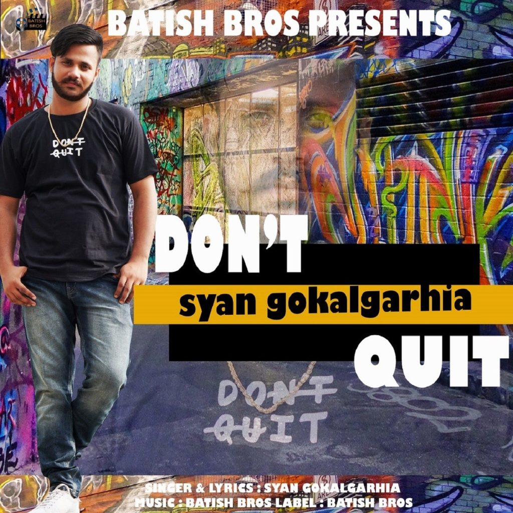 Dont Quit (FULL HD)- Syan Gokalgarhia|  Batish Bros | New Songs 2019 1